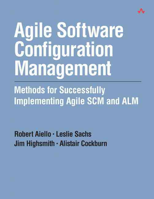 Agile Software Configuration Management By Aiello, Robert/ Sachs, Leslie