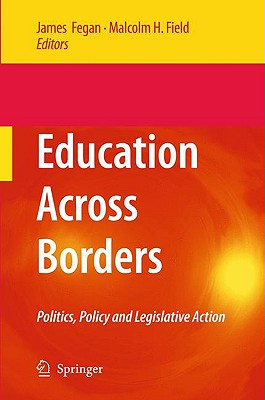 Education Across Borders By Fegan, James (EDT)/ Field, Malcolm H. (EDT)