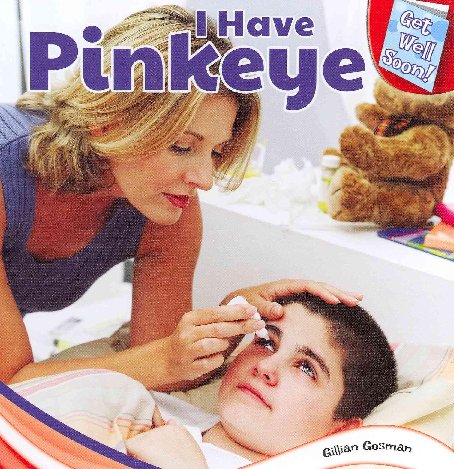 I Have Pinkeye By Gosman, Gillian