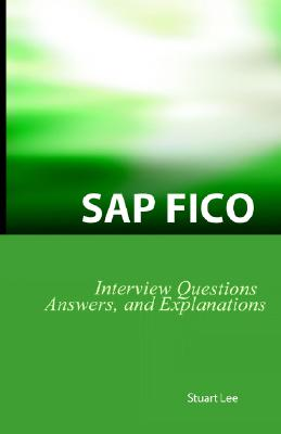 Sap Fico Interview Questions, Answers, And Explanations By Lee, Stuart